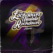 Lockdown Ukulele Rockdown